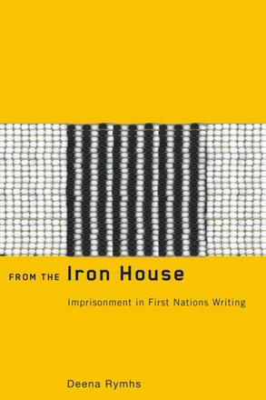 From the Iron House - Imprisonment in First Nations Writing