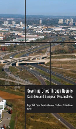 Governing Cities Through Regions - Canadian and European Perspectives