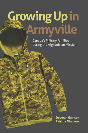 Growing Up in Armyville - Canada's Military Families during the Afghanistan Mission
