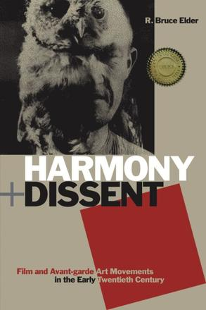 Harmony and Dissent - Film and Avant-garde Art Movements in the Early Twentieth Century