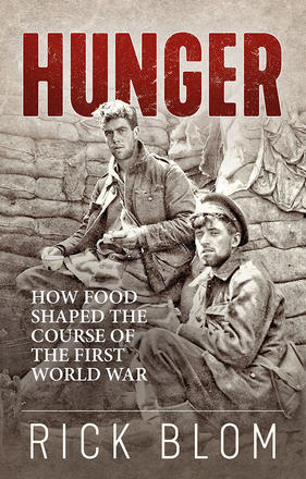 Hunger - How Food Shaped the Course of the First World War