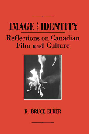 Image and Identity - Reflections on Canadian Film and Culture