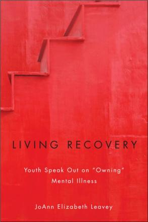 "Living Recovery - Youth Speak Out on ""Owning"" Mental Illness"