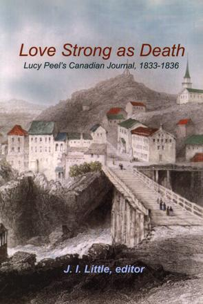 Love Strong as Death - Lucy Peel's Canadian Journal, 1833-1836
