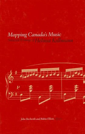 Mapping Canada's Music - Selected Writings of Helmut Kallmann