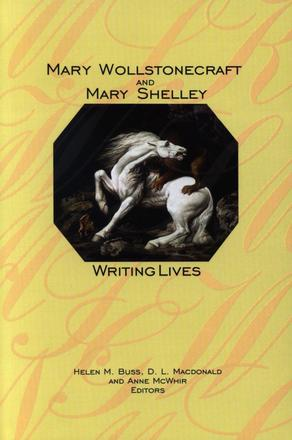 Mary Wollstonecraft and Mary Shelley - Writing Lives