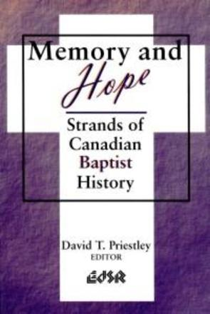 Memory and Hope - Strands of Canadian Baptist History