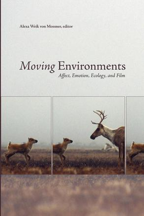 Moving Environments - Affect, Emotion, Ecology, and Film