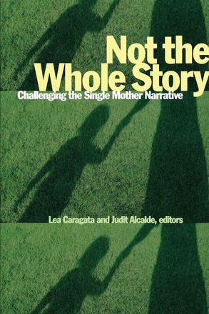 Not the Whole Story - Challenging the Single Mother Narrative