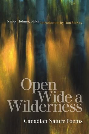 Open Wide a Wilderness - Canadian Nature Poems