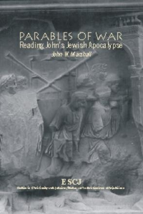 Parables of War - Reading John's Jewish Apocalypse