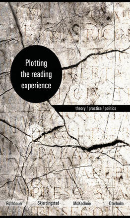 Plotting the Reading Experience - Theory/Practice/Politics