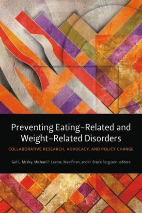 Preventing Eating-Related and Weight-Related Disorders - Collaborative Research, Advocacy, and Policy Change