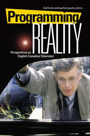 Programming Reality - Perspectives on English-Canadian Television