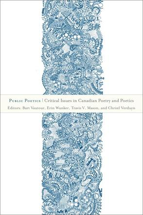 Public Poetics - Critical Issues in Canadian Poetry and Poetics