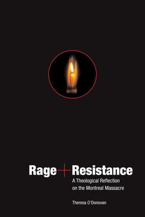 Rage and Resistance - A Theological Reflection on the Montreal Massacre