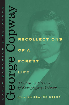 Recollections of a Forest Life - The Life and Travels of Kah-ge-ga-gah-bowh