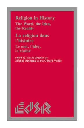 Religion in History / La religion dans l'histoire - The Word, the Idea, the Reality / Le mot, l'idée, la realité