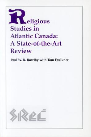 Religious Studies in Atlantic Canada - A State-of-the-Art Review