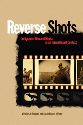 Reverse Shots - Indigenous Film and Media in an International Context