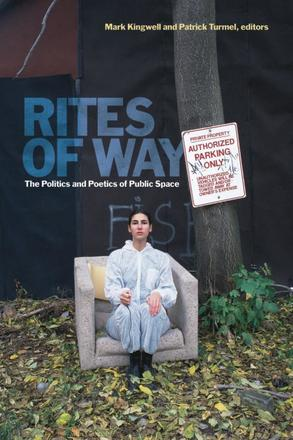 Rites of Way - The Politics and Poetics of Public Space