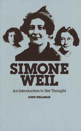 Simone Weil - An Introduction to Her Thought