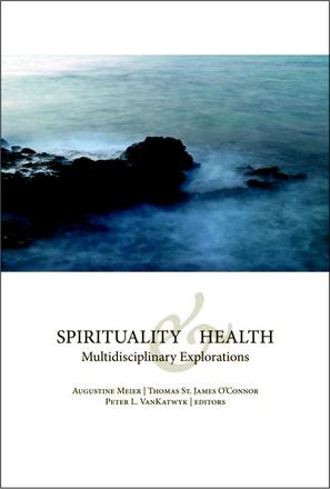 Spirituality and Health - Multidisciplinary Explorations