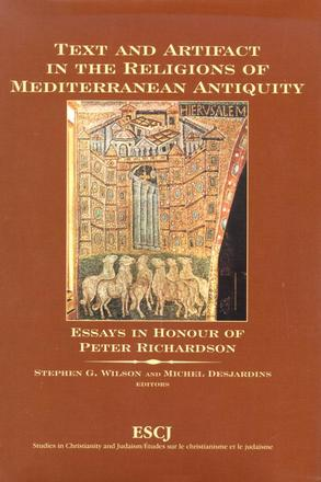 Text and Artifact in the Religions of Mediterranean Antiquity - Essays in Honour of Peter Richardson