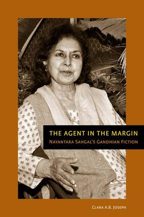 The Agent in the Margin - Nayantara Sahgal's Gandhian Fiction