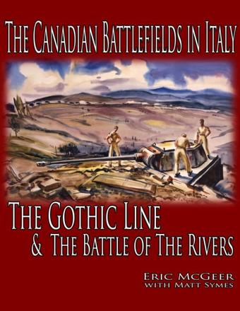 The Canadian Battlefields in Italy: The Gothic Line and the Battle of the Rivers