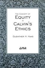The Concept of Equity in Calvin's Ethics