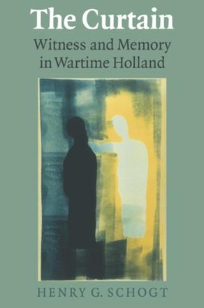 The Curtain - Witness and Memory in Wartime Holland