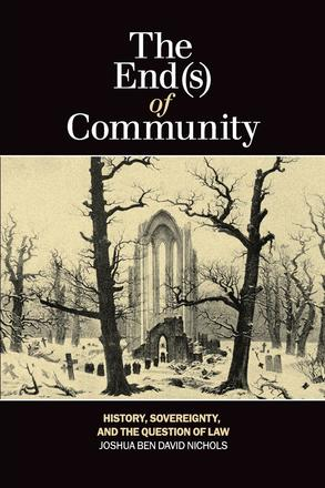 The End(s) of Community - History, Sovereignty, and the Question of Law