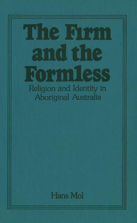 The Firm and the Formless - Religion and Identity in Aboriginal Australia