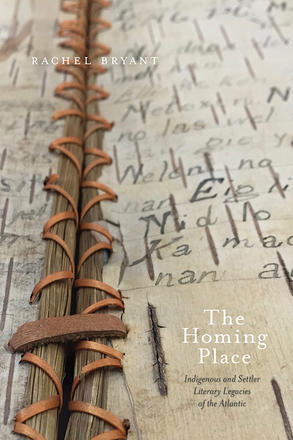 The Homing Place - Indigenous and Settler Literary Legacies of the Atlantic