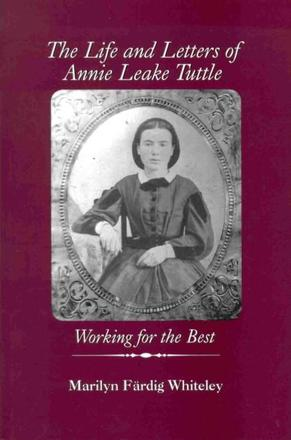 The Life and Letters of Annie Leake Tuttle - Working for the Best