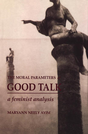 The Moral Parameters of Good Talk - A Feminist Analysis