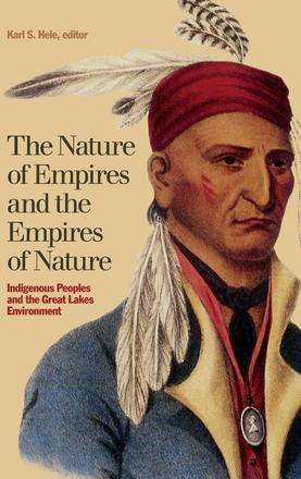 The Nature of Empires and the Empires of Nature - Indigenous Peoples and the Great Lakes Environment