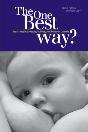 The One Best Way? - Breastfeeding History, Politics, and Policy in Canada