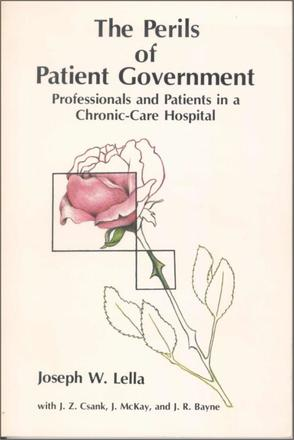 The Perils of Patient Government - Professionals and Patients in a Chronic-Care Hospital