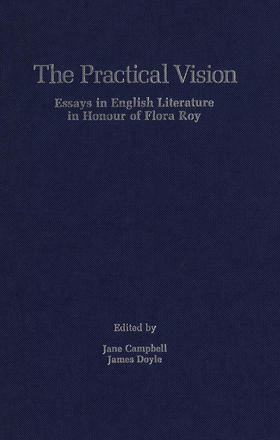 The Practical Vision - Essays in English Literature in Honour of Flora Roy