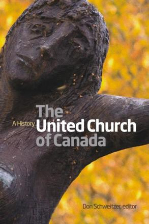 The United Church of Canada - A History