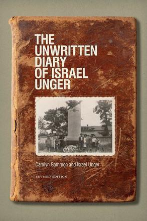 The Unwritten Diary of Israel Unger - Revised Edition