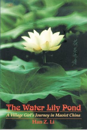 The Water Lily Pond - A Village Girl's Journey in Maoist China
