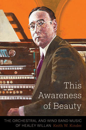 This Awareness of Beauty - The Orchestral and Wind Band Music of Healey Willan