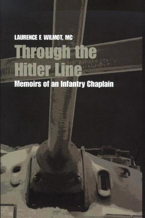 Through the Hitler Line - Memoirs of an Infantry Chaplain