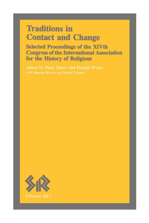 Traditions in Contact and Change - Selected Proceedings of the XIVth Congress of the International Association for the History of Religions