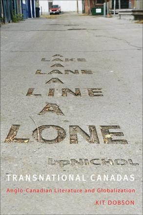 Transnational Canadas - Anglo-Canadian Literature and Globalization