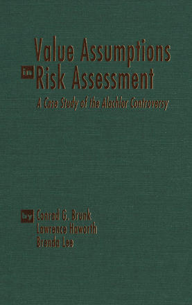 Value Assumptions in Risk Assessment - A Case Study of the Alachlor Controversy