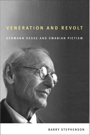 Veneration and Revolt - Hermann Hesse and Swabian Pietism